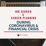 How to Prepare for Job Search & Career Planning During the Coronavirus & Financial Crisis