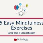 5 Easy Mindfulness Exercises